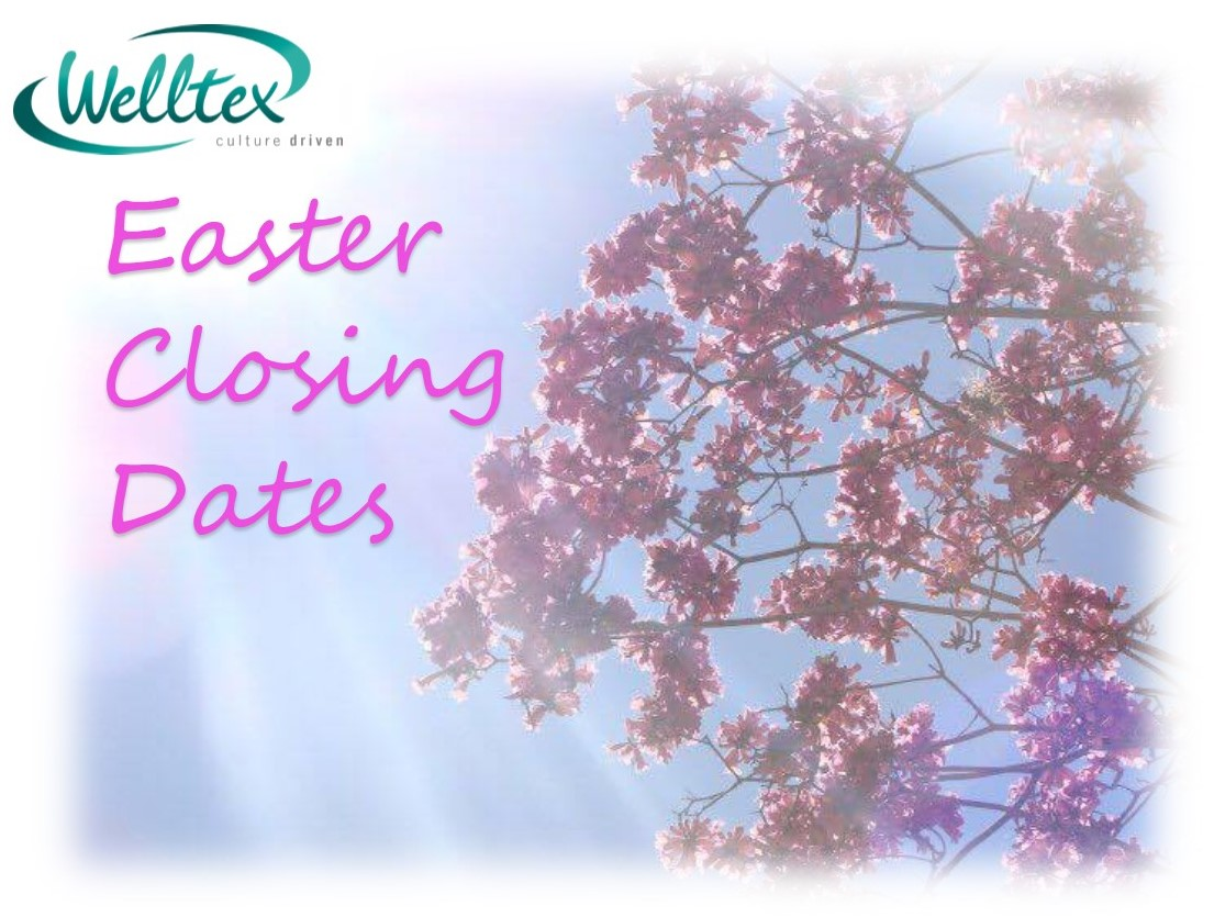 Welltex Easter Holiday Closures